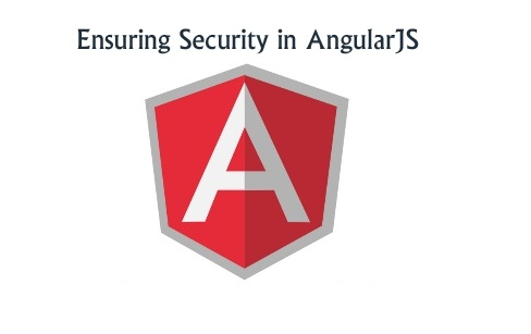Securing AngularJS Applications